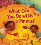 What Can You do with a Paleta?  Latin American children's picture book, http://PragmaticMom.com, Pragmatic Mom