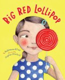 big red lollipop, caldecott hopeful, http://PragmaticMom.com, pragmatic Mom