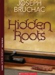 Hidden Roots, Joseph Bruchac, best native indian american middle school book, http://PragmaticMom.com, Pragmatic Mom