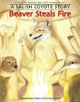 Beaver Steals Fire: A Salish Coyote Story, Best Native American children's literature, Debbie Reese, http://PragmaticMom.com, Pragmatic Mom