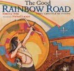 The Good Rainbow Road/Rawa 'kashtyaa'tsi hiyaani: A Native American Tale, simon J. Ortiz, http://PragmaticMom.com, Pragmatic Mom
