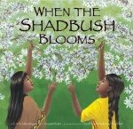 When the Shadbush Blooms, Carla Messinger, Debbie Reese, http://PragmaticMom.com, Pragmatic Mom