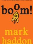 Boom!  Mark Haddon, best children's book pragmatic mom