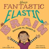 Science books for kids, Your Fantastic Elastic Brain, Pragmatic Mom