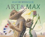Art and Max, best picture book of 2010, Caldecott potential winner, David Weisner, Pragmatic Mom, best books of 2010