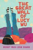 The Great Wall of Lucy Wu great new Asian American voice in children's literature books like me Asian American and assimilation pragmatic mom