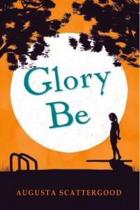 Glory Be, civil rights fiction, chapter books, elementary school books for kids, Augusta Scattergood