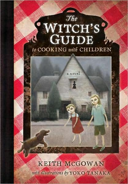 Witch's Guide to Cooking with Children, retold modern fairy tales, Keith McGowan,