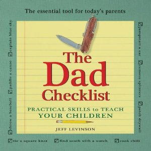 how to teach your kids handy things, the dad checklist, The Dad Checklist, teaching your kids to be handy, teaching kids practical skills, teach kids practical skills