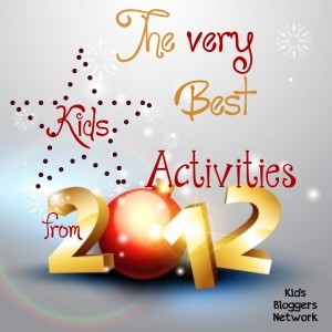 best kids activity for 2012, my best post, mom blog my best post, best kids' activity post for 2012