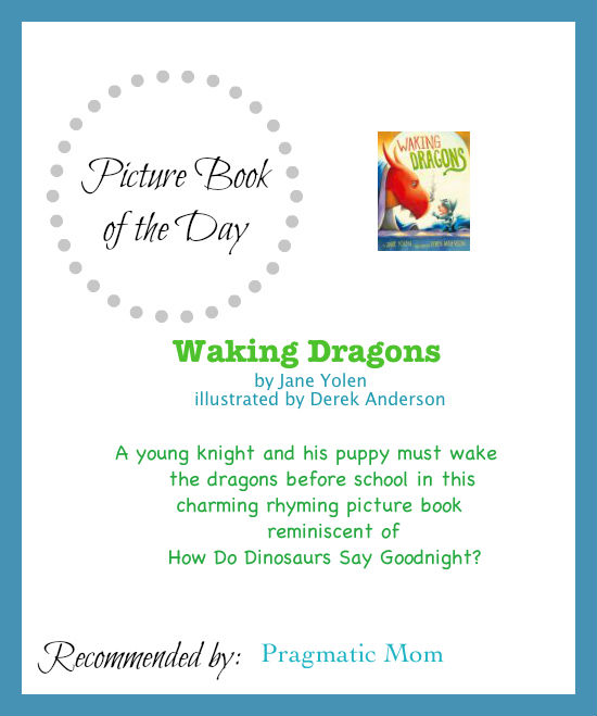 Waking Dragons, dragon picture books, rhyming picture books, Jane Yolen, Derek Anderson