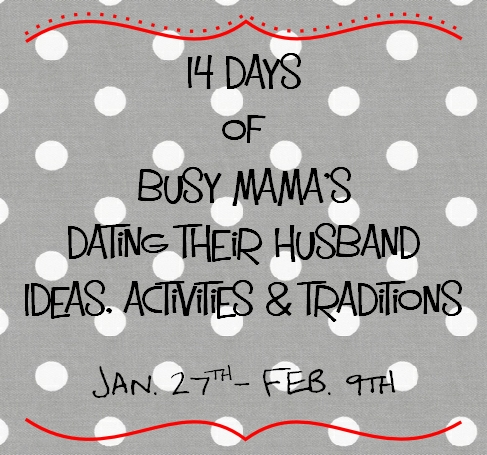 dating our husbands, 14 days of dating our husbands, dating your husband,