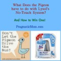 Lysol No Touch System, Don't Let the Pigeon Drive the Bus