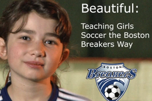 soccer for girls, coaching girls soccer, beautiful, boston breakers coaching film, why girl soccer players are different