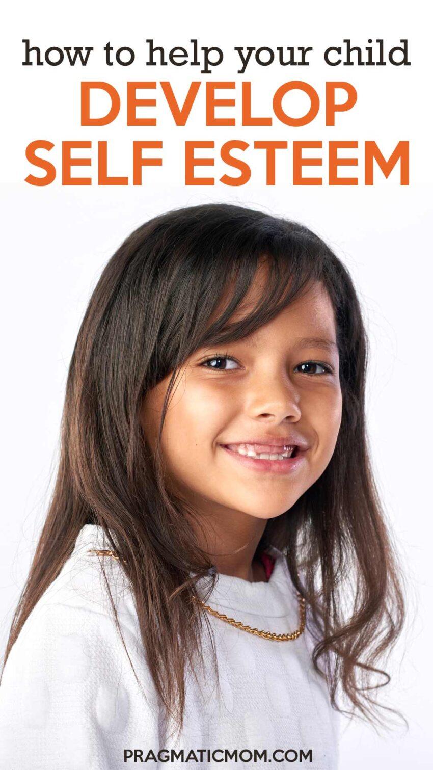 Four ways to help your child develop amazing self esteem