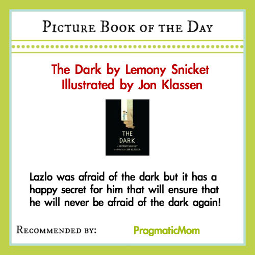 Picture Book of the Day, The Dark by Lemony Snicket