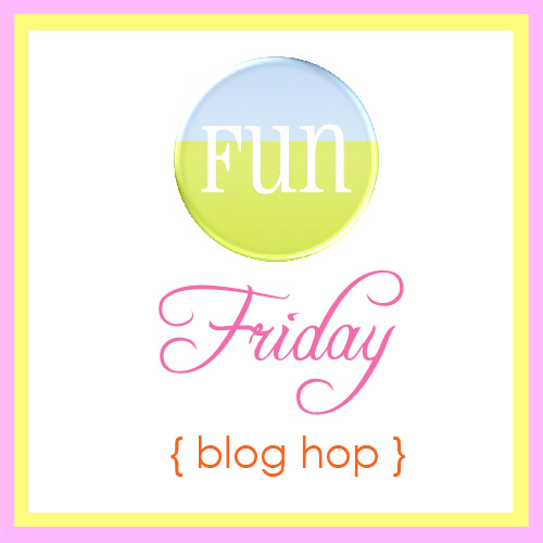 Friday Fun Blog Hop