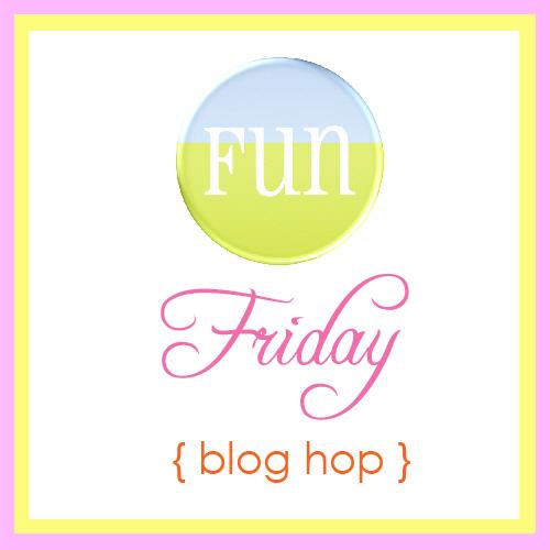 Friday Fun Blog Hop