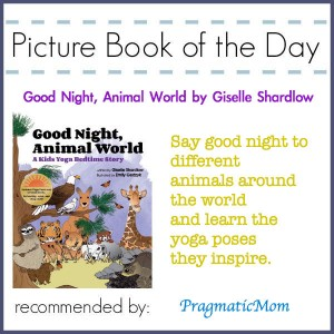 Kids Yoga Stories, PIcture Book of the Day, Good Night Animal World, yoga picture book for kids