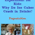 Easy Science Experiment: Why Do Ice Cubes Crack in Drinks?