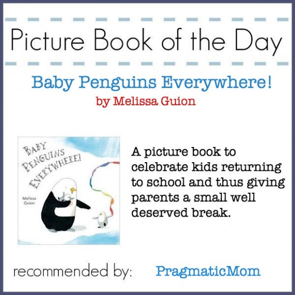 Baby Penguins Everywhere!, Picture Book of the Day, Melissa Guion