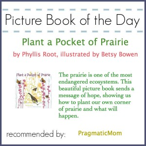 non fiction picture book of the day, Plant a Pocket of Prairie by Phyllis Root