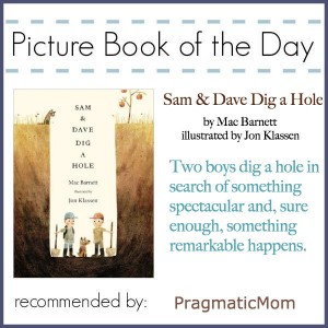 Sam and Dave Dig a Hole, Caldecott, Picture Book of the Day