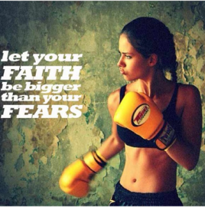 Let your faith  be bigger than your fears boxing girl