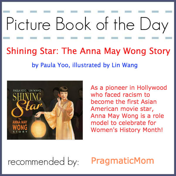 Picture Book of the Day Shining Star The Anna May Wong Story by Paula Yoo