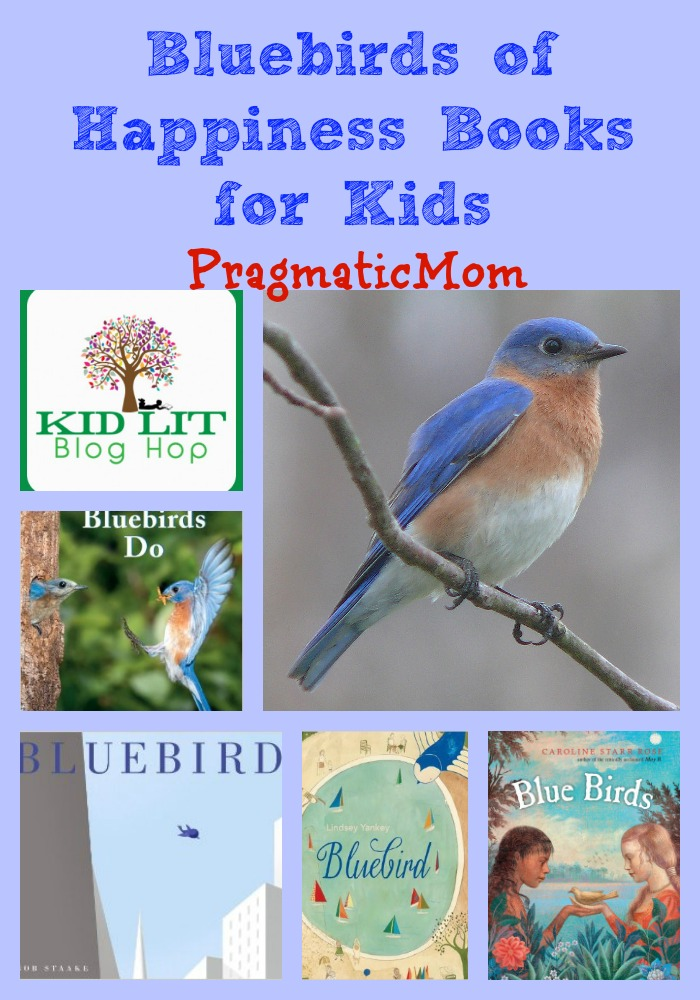 Bluebirds of Happiness KidLit & Kid Lit Blog Hop