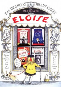 The Ultimate Eloise by Kay Thompson