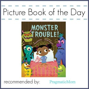 Picture Book of the Day Monster Trouble!