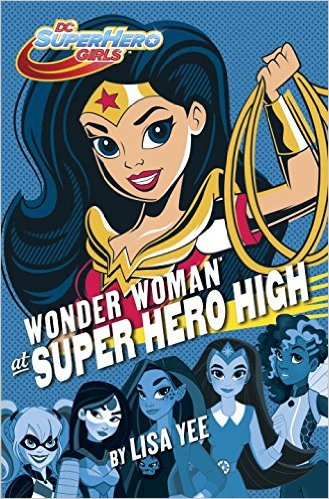 Wonder Woman Super Hero High by Lisa Yee