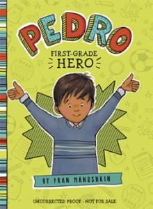 Pedro First Grade Hero Fran Manuskin