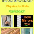How do mirrors work? How are mirrors made?