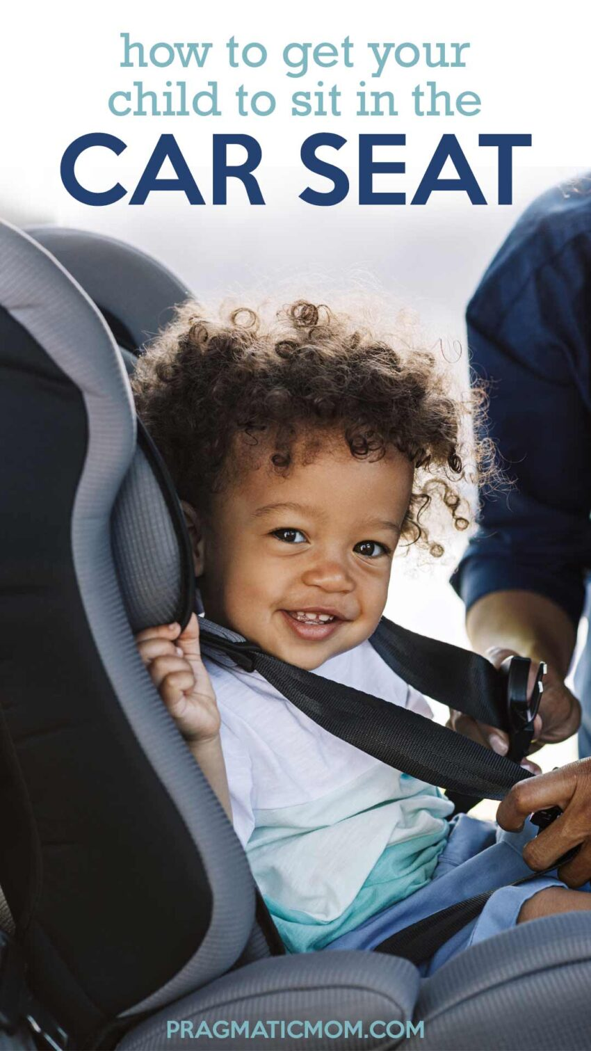 How to Get Your Child to Sit in a Car Seat