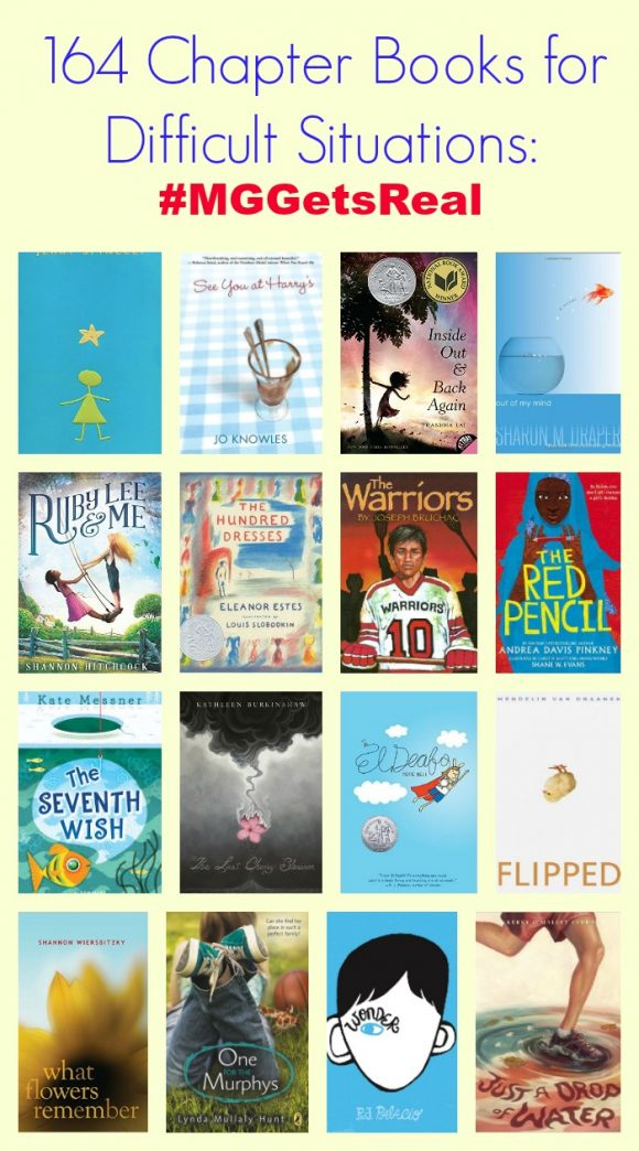 164 Chapter Books for Difficult Situations: #MGGetsReal