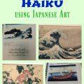 Poetry for Kids: Haiku using Japanese Art
