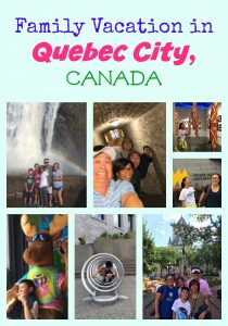 Family Vacation in Quebec City, Canada