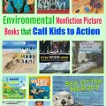 Environmental Nonfiction Picture Books That Call Kids to Action