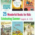 25 Wonderful Books for Kids Celebrating Summer (ages 2-12)