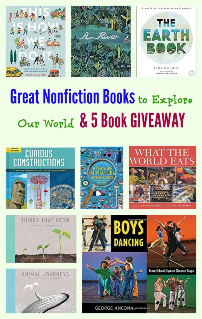 Great Nonfiction Books to Explore Our World and 5 Book GIVEAWAY