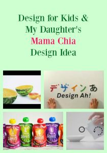 Design for Kids & My Daughter's Mama Chia Design Idea