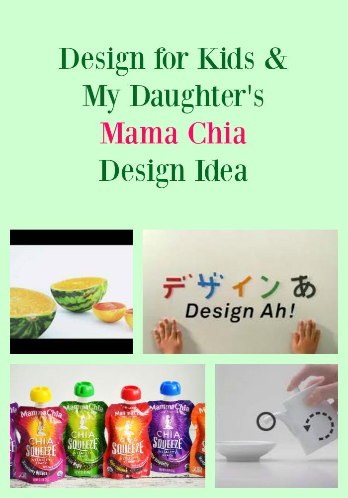 Design for Kids & My Daughter's Mama Chia Design Idea