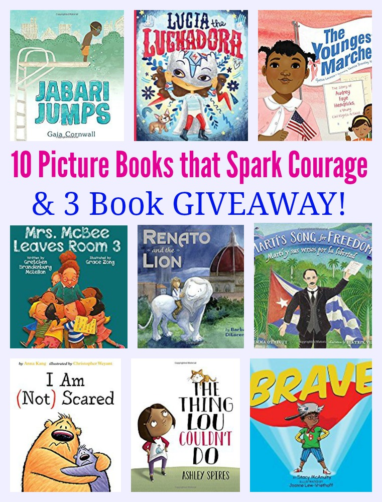 Ten Picture Books That Spark Courage & 3 Book GIVEAWAY!