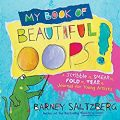 My Book of Beautiful Oops! by Barney Saltzberg