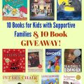 10 Books for Kids with Supportive Families & 10 Book GIVEAWAY!