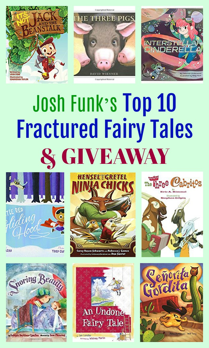 Josh Funk's Top 10 Fractured Fairy Tales & GIVEAWAY