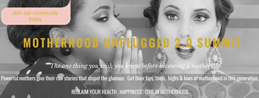 Motherhood Unplugged 2.0 Summit