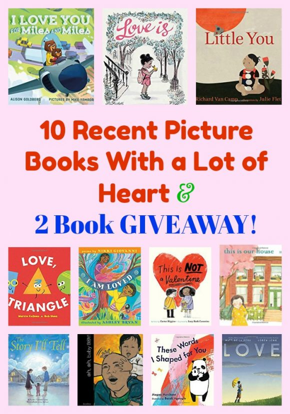 10 Recent Picture Books With a Lot of Heart & 2 Book GIVEAWAY!